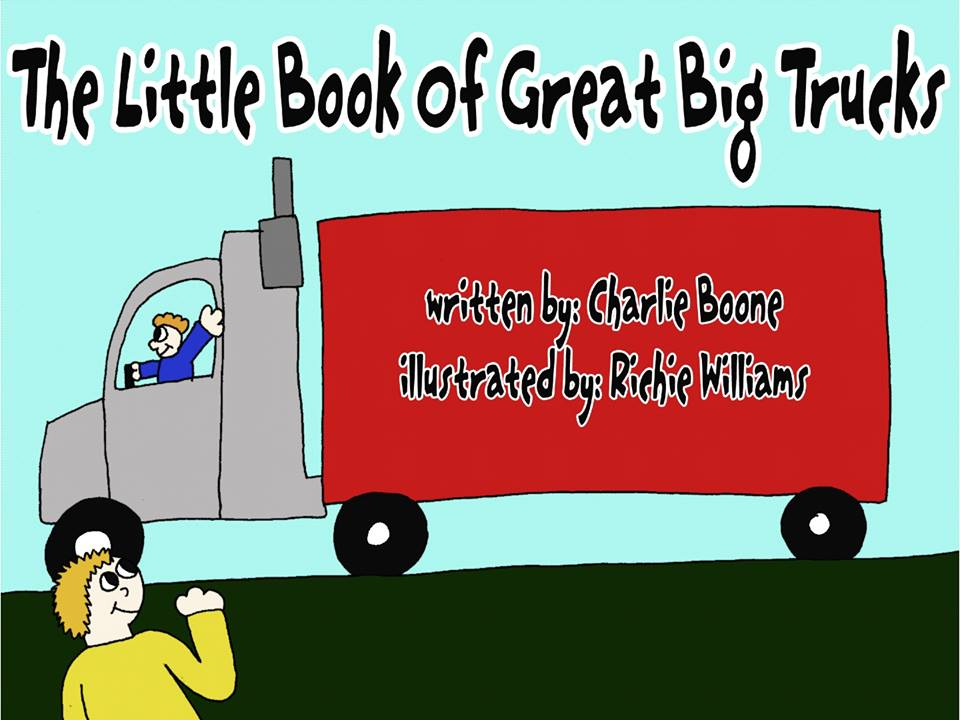 The Little Book of Great Big Trucks by Charlie Boone